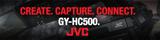 Create. Capture. Connect. GY-HC500. JVC.